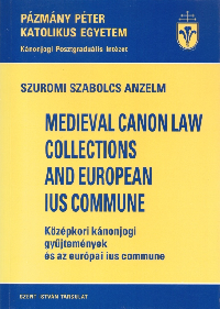 Medieval canon law collections and european ius commune