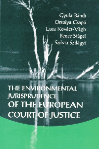 The Enviromental Jurisprudence of the European Court of Justice